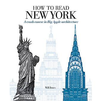 How to Read New York - A Crash Course in Big Apple Architecture by Wil