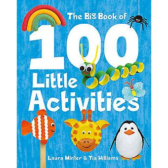 The Big Book of 100 Little Activities by Laura Minter - Tia Williams