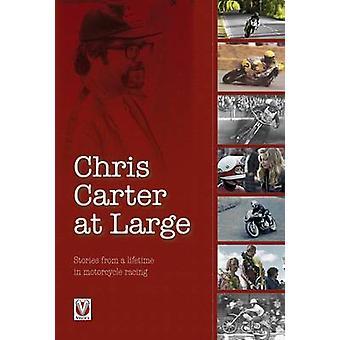 Chris Carter at Large - verhalen uit een mensenleven in wegrace b