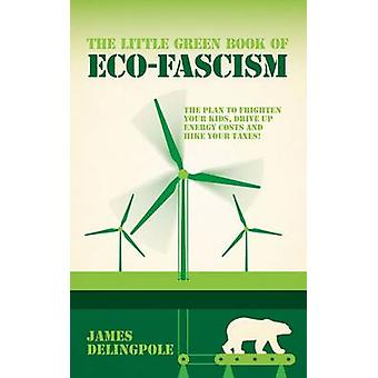 The Little Green Book of Eco-fascism - The Plan to Frighten Your Kids