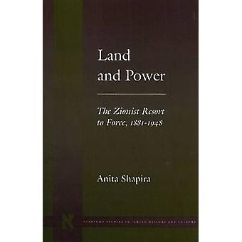 Land and Power - Zionist Resort to Force - 1881-1948 by Anita Shapira