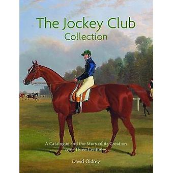 The Jockey Club - A Catalogue and the Story of its Creation over Three