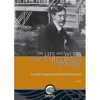 Liv och arbete av W. B. Nickerson (1865-1926) - vetenskapliga runstenarna
