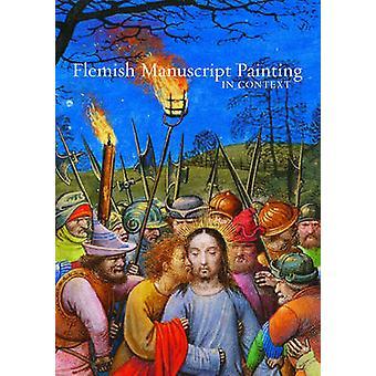 Flamländska manuskriptet målning i sammanhang av Elizabeth Morrison - Thomas