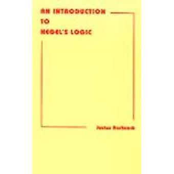An Introduction to Hegel's Logic by Justus Hartnack - Lars Aagaard-Mo