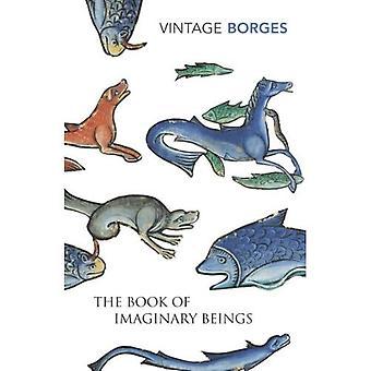Il libro degli esseri immaginari (Vintage Classics)