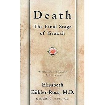 Death: the Final Stage of Growth (A Touchstone book)