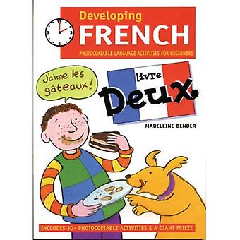 Developing French: Livre Deux Photocopiable Language Activities for Beginners: Photocopiable Language Activities for the Beginner: 0 (Developings)