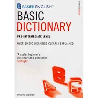 Easier English Basic Dictionary: Over 11,000 Essential Words, Clearly Explained: Over 11,000 Terms Clearly Defined Pre-intermediate lev (Easier English)