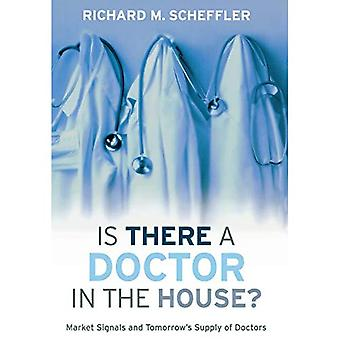 Is There a Doctor in the House?: Market Signals and Tomorrow's Supply of Doctors (Stanford General Books)
