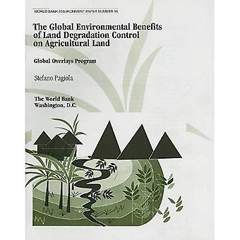 De globale milieuvoordelen van Land degradatie controle op landbouwgrond: Global Overlays programma (Wereldbank milieu papier)
