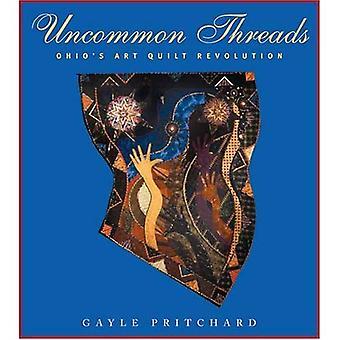 Uncommon Threads: Ohio's Art Quilt Revolution (Ohio Quilt) (Ohio Quilt  Series)