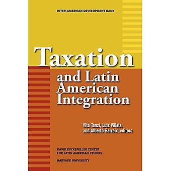 Taxation and Latin American Integration (David Rockefeller/ Inter-American Development Bank)