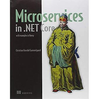 Microservices in .NET Core,�with Examples in NancyFX: with�examples in NancyFX
