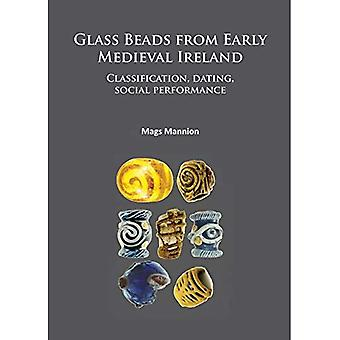 Glass Beads from Early Medieval Ireland: Classification, Dating, Social Performance