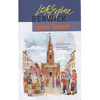 Nous allons explorer Berwick-upon-Tweed: N ° 2 (nous allons explorer)