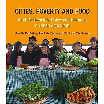 Cities, Poverty and Food: Multi-Stakeholder Policy and Planning in Urban Agriculture