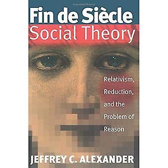 Fin de Siecle Social teori: relativisme, reduktion og Problem Årsag
