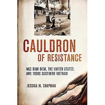 Kittel av motstånd: Ngo Dinh Diem, Förenta staterna och 1950-talet södra Vietnam (Förenta staterna i världen)