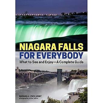 Niagara Falls For Everybody: What to See and� Enjoy - A Complete Guide