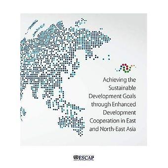 Raggiungimento degli obiettivi di sviluppo sostenibile attraverso la cooperazione di sviluppo potenziato nell'Asia orientale e nord-orientale