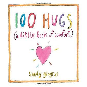 100 Umarmungen: ein kleines Buch von Komfort