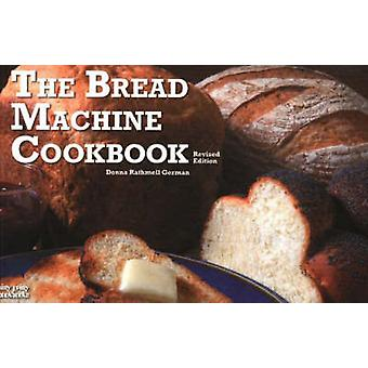 The Bread Machine Cookbook (Revised edition) by Donna Rathmell German