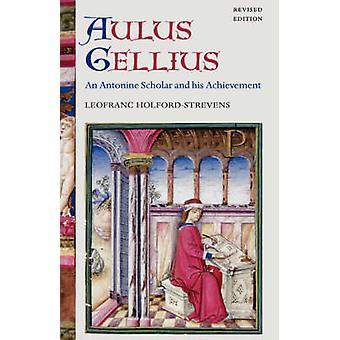 Aulus Gellius een Antonine geleerde en zijn prestatie door HolfordStrevens & Leofranc