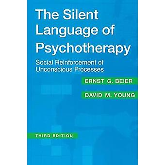 The Silent Language of Psychotherapy by Beier & Ernst G.
