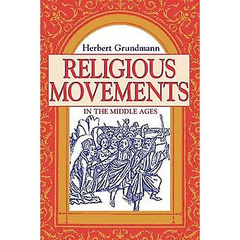 Religious Movements in the Middle Ages by Grundmann & Herbert