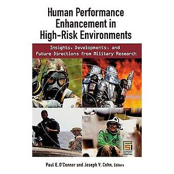 Human Performance Enhancement in HighRisk Environments Insights Developments and Future Directions from Military Research by OConnor & Paul