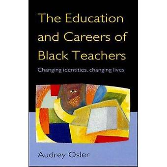 Education and Careers of Black Teachers by Osler & Audrey
