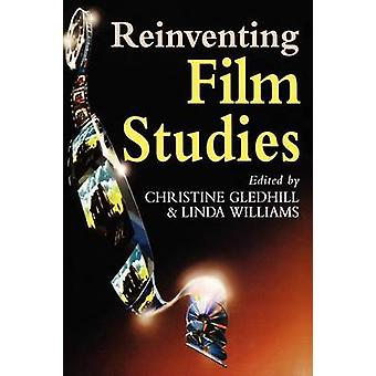 Reinventing Film Studies by Gledhill & Christine