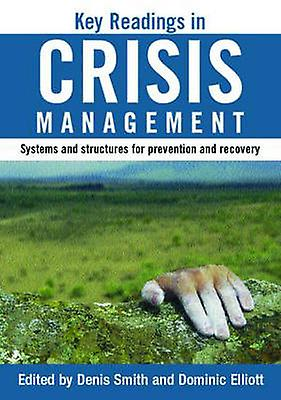 Key Readings in Crisis ManageHommest Systems and Structures for Prevention and Recovery by Smith & Denis