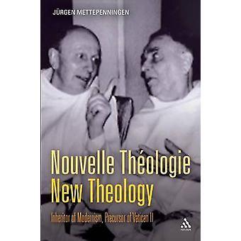 Nouvelle undersökningar ny teologi arvtagare modernismens föregångare till Vatikanen II av Mettepenningen & Jrgen