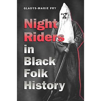 Natt rytterne i svarte Folk historien av Fry & GladysMarie