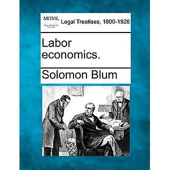 Labor economics. by Blum & Solomon