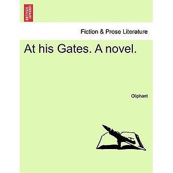 At his Gates. A novel. by Oliphant