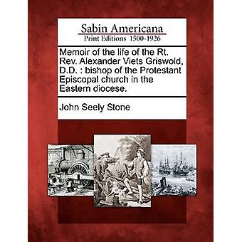 Erindringer af livet i Rt. Rev. Alexander Viets Griswold D.D.  biskop af protestantiske Episcopal church i det østlige stift. af sten & John Seely