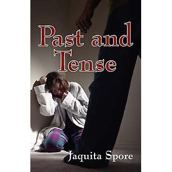 Past and Tense by Spore & Jaquita