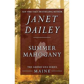 Summer Mahogany by Dailey & Janet