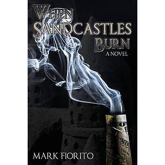 When Sandcastles Burn by Fiorito & Mark