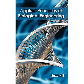 Applied Principles of Biological Engineering by Hill & Suzy