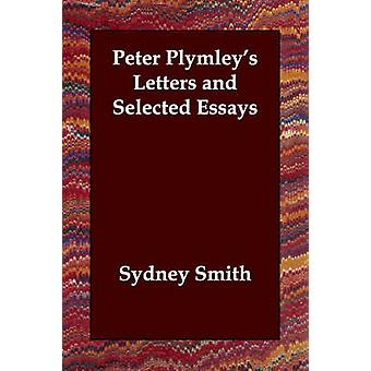 Peter Plymleys Letters and Selected Essays by Smith & Sydney