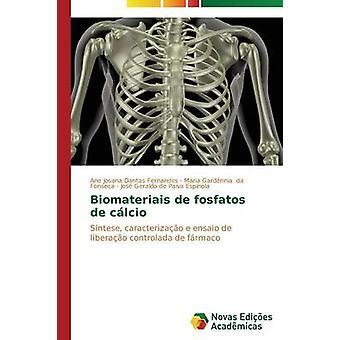 Biomateriais de fosfatos de clcio by Dantas Fernandes Ane Josana