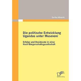 Die politische Entwicklung Ugandas unter Museveni by Albrecht & Enriko