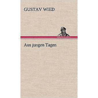 Aus Jungen Tagen von Wied & Gustav