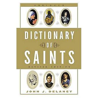 Pocket Dictionary of Saints (2nd) by John Delaney - 9780385515207 Book