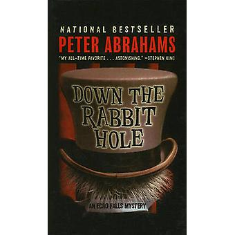 Down the Rabbit Hole by Peter Abrahams - 9780756982737 Book