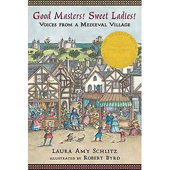 Good Masters! Sweet Ladies! - Voices from a Medieval Village (2nd) by